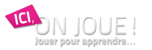 Ici on joue ! Jouer pour apprendre…
